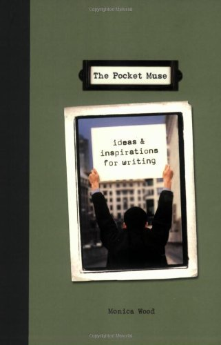 Monica Wood The Pocket Muse Ideas & Inspirations For Writing