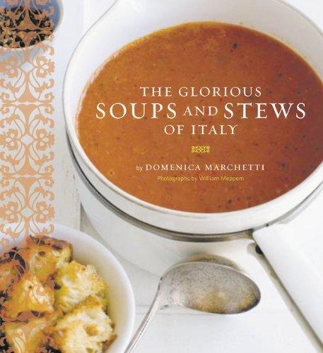 Domenica Marchetti Glorious Soups And Stews Of Italy