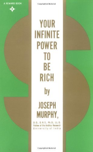 Joseph Murphy Your Infinite Power To Be Rich Use The Power Of Your Subconscious Mind To Obtain