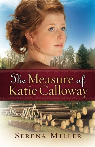 Serena B. Miller The Measure Of Katie Calloway
