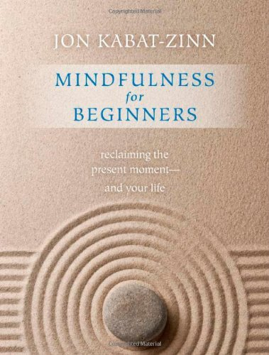 Jon Kabat Zinn Mindfulness For Beginners Reclaiming The Present Moment And Your Life