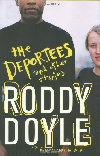 Roddy Doyle The Deportees And Other Stories