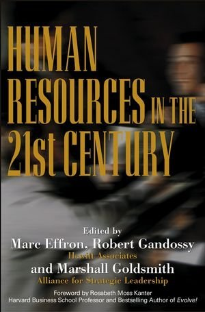 Marc Effron Human Resources In The 21st Century