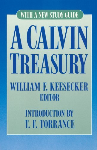 John Calvin A Calvin Treasury With A New Study Guide 0002 Edition;revised