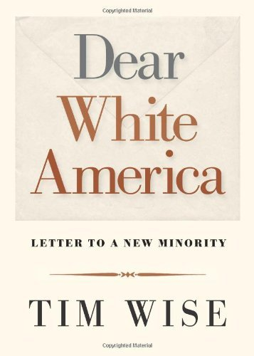 Tim Wise Dear White America Letter To A New Minority