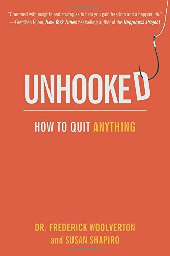 Susan Shapiro Unhooked How To Quit Anything