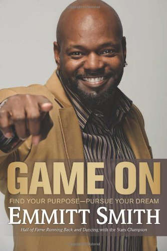 Emmitt Smith Game On Find Your Purpose Pursue Your Dream