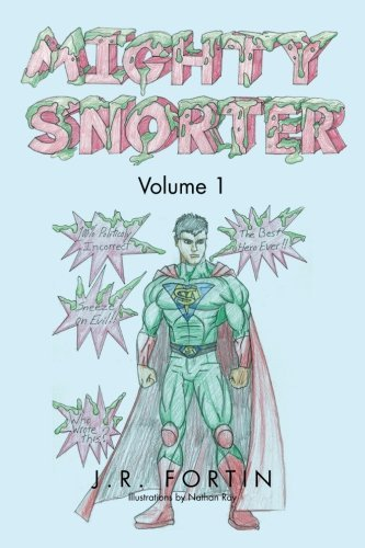 J. R. Fortin Mighty Snorter Volume 1 Volume 1