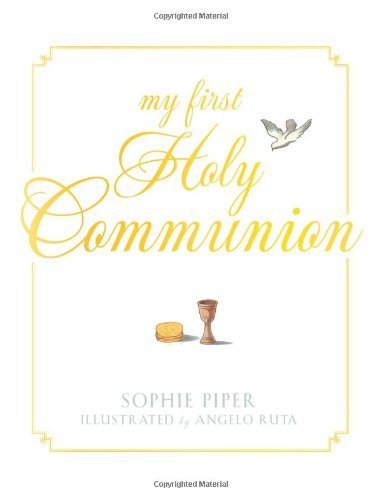 Sophie Piper My First Holy Communion Prayers For A Lifetime
