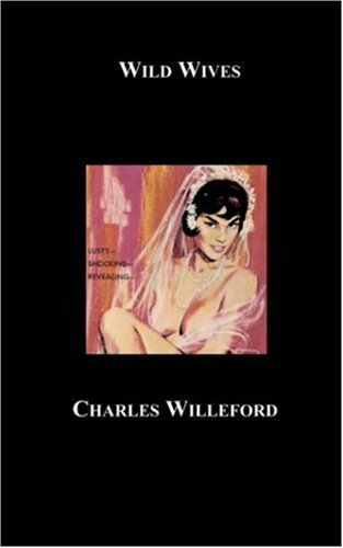 Charles Ray Willeford Wild Wives