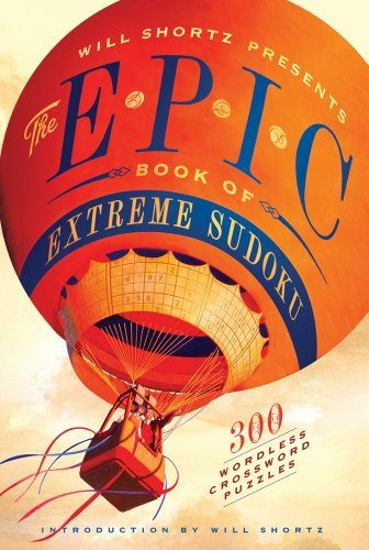Will Shortz Will Shortz Presents The Epic Book Of Extreme Sudo 300 Challenging Puzzles