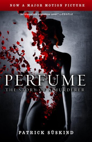 Patrick Suskind Perfume The Story Of A Murderer