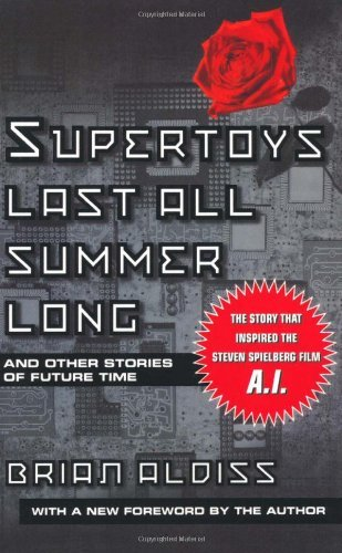 Brian W. Aldiss Supertoys Last All Summer Long