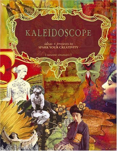 Suzanne Simanaitis Kaleidoscope Projects And Ideas To Spark Your Creativity
