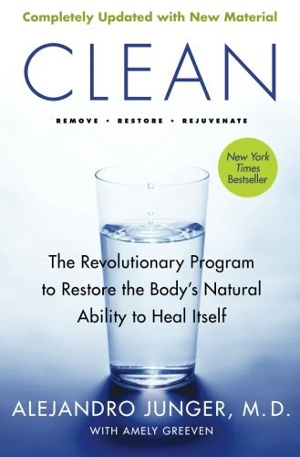 Alejandro Junger Clean Expanded Edition The Revolutionary Program To Restore The Body's N 0002 Edition;revised