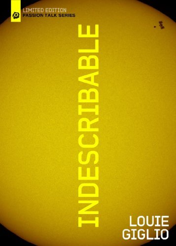 Louie Giglio Indescribable Lmtd Ed.