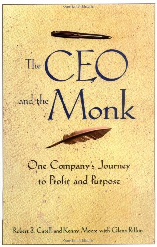 Robert B. Catell The Ceo And The Monk One Company's Journey To Profit And Purpose