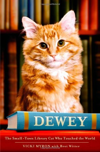 Vicki Myron Dewey The Small Town Library Cat Who Touched The World