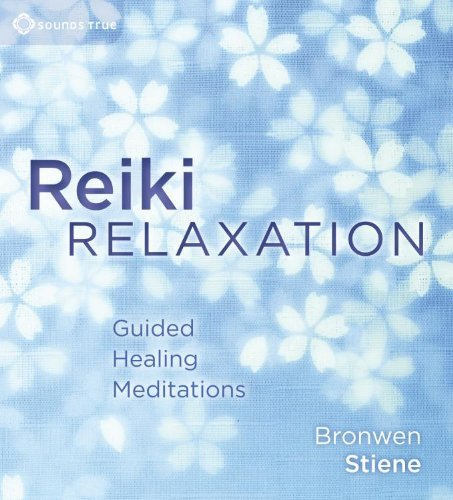 Bronwen Steine Reiki Relaxation Guided Healing Meditations Abridged