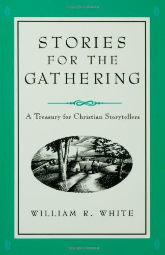 William R. White Stories For The Gathering