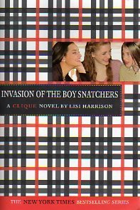 Lisi Harrison Invasion Of The Boy Snatchers A Clique Novel