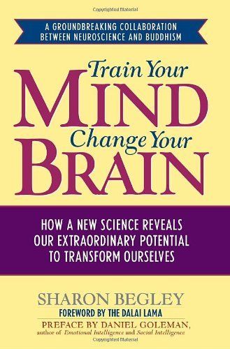 Sharon Begley Train Your Mind Change Your Brain How A New Scie