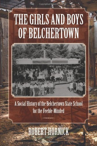 Robert N. Hornick The Girls And Boys Of Belchertown A Social History Of The Belchertown State School