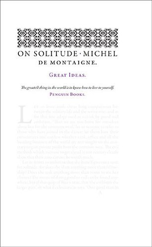 Michel De Montaigne On Solitude
