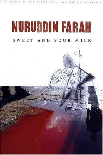 Nuruddin Farah Sweet And Sour Milk