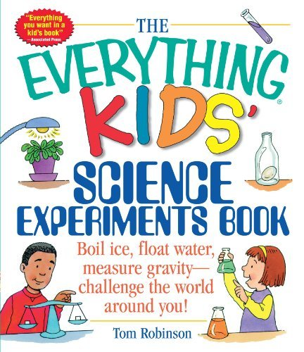 Tom Mark Robinson The Everything Kids' Science Experiments Book Boil Ice Float Water Measure Gravity Challenge