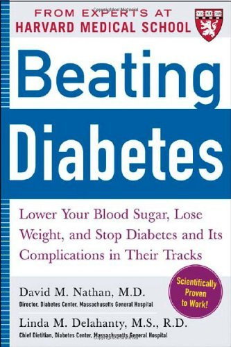 David M. Nathan Beating Diabetes (a Harvard Medical School Book) Lower Your Blood Sugar Lose Weight And Stop Dia