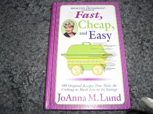 Joanna M. Lund Fast Cheap And Easy 100 Original Recipes That M