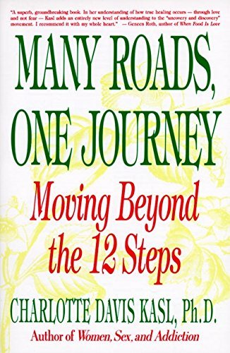 Charlotte S. Kasl Many Roads One Journey Moving Beyond The Twelve Steps