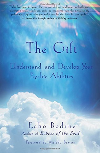 Echo L. Bodine The Gift Understand And Develop Your Psychic Abilities