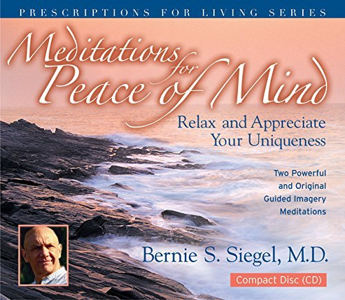 Bernie S. Siegel Meditations For Peace Of Mind Abridged