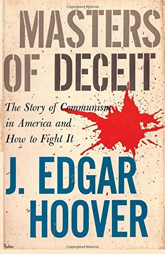 J. Edgar Hoover Masters Of Deceit The Story Of Communism In America And How To Figh