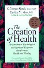 Shealy C. Norman Myss Caroline M. The Creation Of Health The Emotional Psychologic