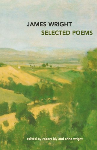 James Arlington Wright Selected Poems