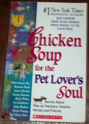 Chicken Soup For The Pet Lover's Soul Chicken Soup For The Pet Lover's Soul
