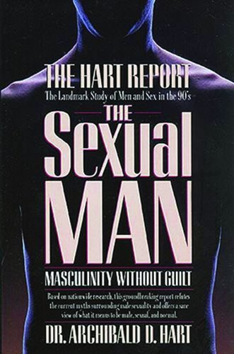 Archibald Hart The Sexual Man