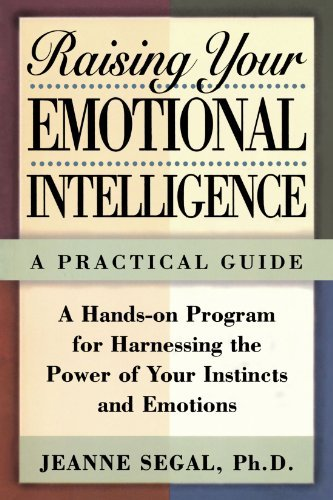 Jeanne S. Segal Raising Your Emotional Intelligence A Practical Guide