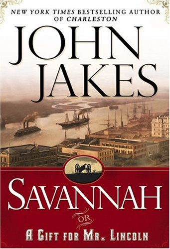 John Jakes Savannah Or A Gift For Mr. Lincoln
