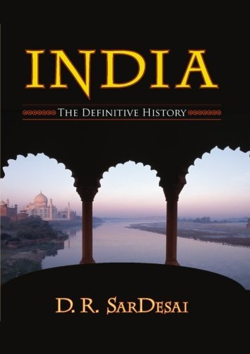 D. R. Sardesai India The Definitive History