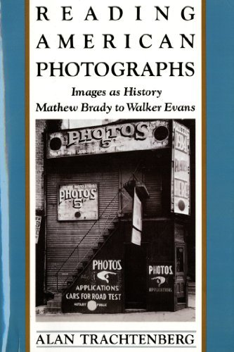 Alan Trachtenberg Reading American Photographs Images As History Mathew Brady To Walker Evans