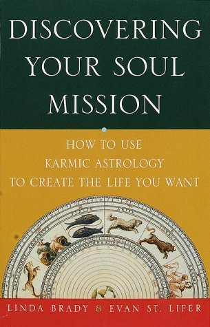 Linda Brady Discovering Your Soul Mission How To Use Karmic Astrology To Create The Life You Want