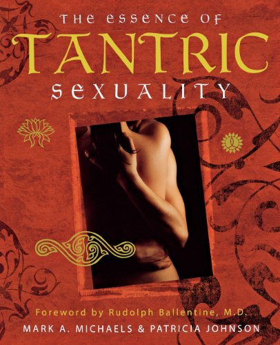 Mark A. Michaels The Essence Of Tantric Sexuality
