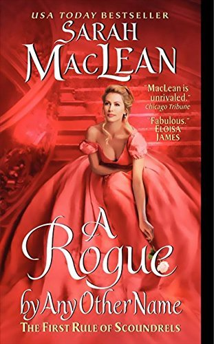 Sarah Maclean A Rogue By Any Other Name The First Rule Of Scoundrels