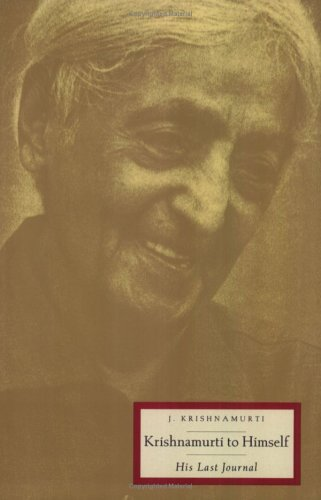 Jiddu Krishnamurti Krishnamurti To Himself His Last Journal