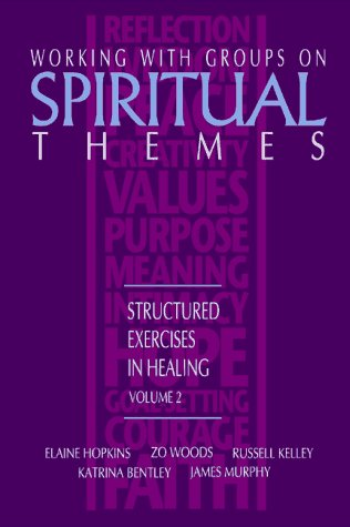 Elaine Hopkins Working With Groups On Spiritual Themes Structured Exercises In Healing 0002 Edition;