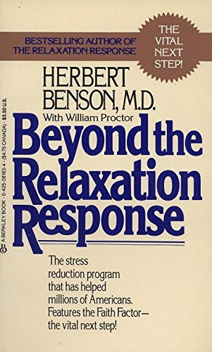 Herbert Benson Beyond The Relaxation Response How To Harness The Healing Power Of Your Personal